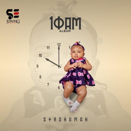"Strongman Announces Release Date For ""10am Album"""